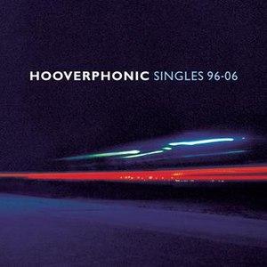 Hooverphonic альбом Singles 96/06