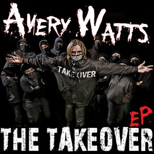 Avery Watts альбом The Takeover EP