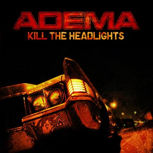 Adema альбом Kill the Headlights