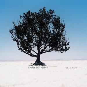 Shiny Toy Guns альбом We Are Pilots (International Version)
