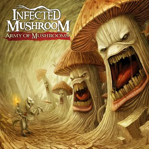 Infected Mushroom альбом Army of Mushrooms