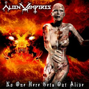 Альбом Alien Vampires No One Here Gets Out Alive