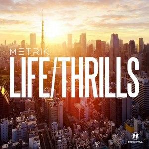 Metrik альбом LIFE/THRILLS