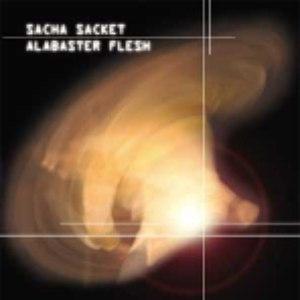 Sacha Sacket альбом Alabaster Flesh