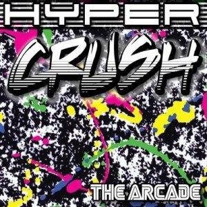 Hyper Crush альбом The Arcade