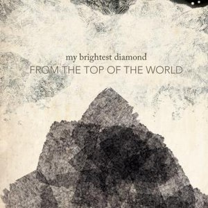 My Brightest Diamond альбом From the Top of the World