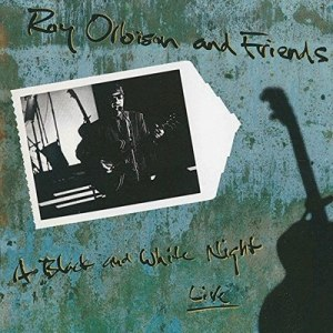 Roy Orbison альбом A Black and White Night Live