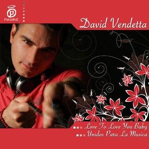 David Vendetta альбом Love to love you baby - unidos para la musica