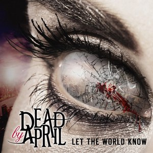 Dead By April альбом Let The World Know