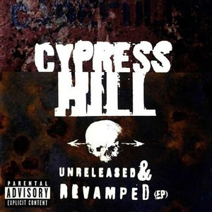 Cypress Hill альбом Unreleased & Revamped