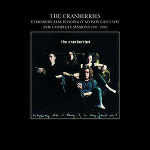 The Cranberries альбом Everybody Else is Doing It So Why Can't We? (The Complete Sessions 1991-1993)