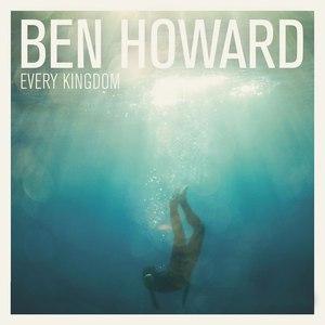 Ben Howard альбом Every Kingdom (Deluxe Version)