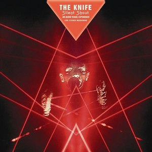 The Knife альбом Silent Shout - An Audio-visual Experience (live audio)