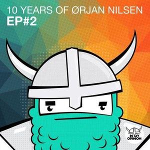 Orjan Nilsen альбом 10 Years Of Orjan Nilsen EP#2