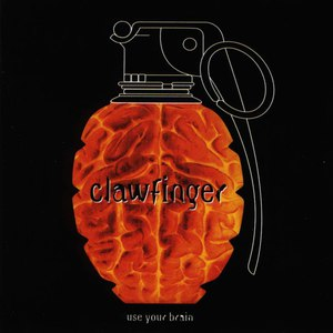 Clawfinger альбом Use Your Brain (Remastered version)