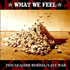 What We Feel альбом Last War