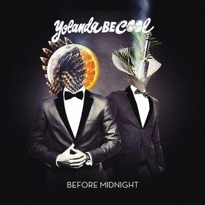 Yolanda Be Cool альбом Before Midnight