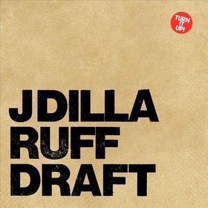 J Dilla альбом Ruff Draft