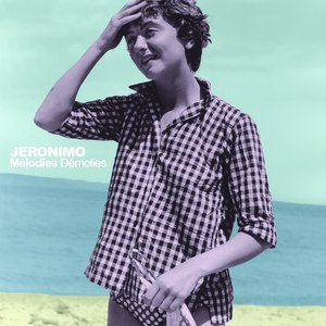 Jeronimo альбом Mélodies démolies