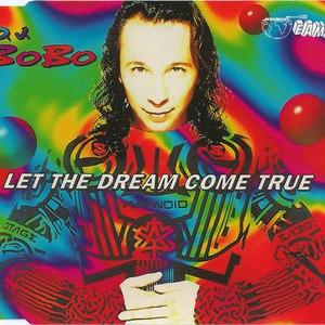 DJ Bobo альбом Let The Dream Come True