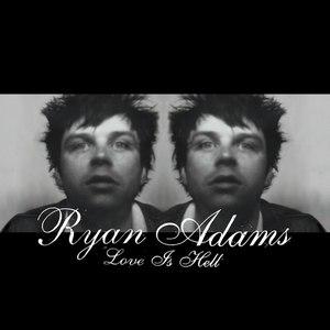 Ryan Adams альбом Love Is Hell