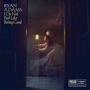 Ryan Adams альбом I Do Not Feel Like Being Good