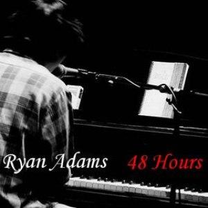 Ryan Adams альбом 48 Hours