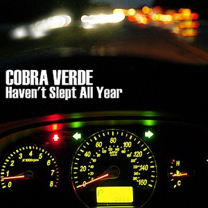Cobra Verde альбом Haven't Slept all Year
