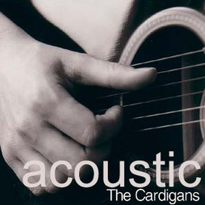 The Cardigans альбом Acoustic