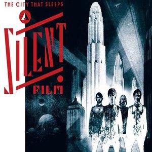 A Silent Film альбом The City That Sleeps (re-edition with bonus tracks)