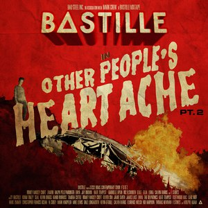 Bastille альбом Other People's Heartache, Pt. 2