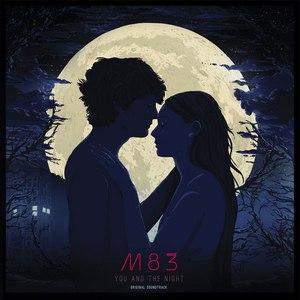 M83 альбом Les rencontres d'après minuit / You and the night (Original Motion Picture Soundtrack)