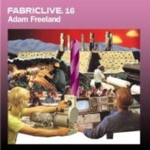 Adam Freeland альбом Fabriclive 16: Adam Freeland