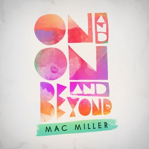 Mac Miller альбом On And On And Beyond