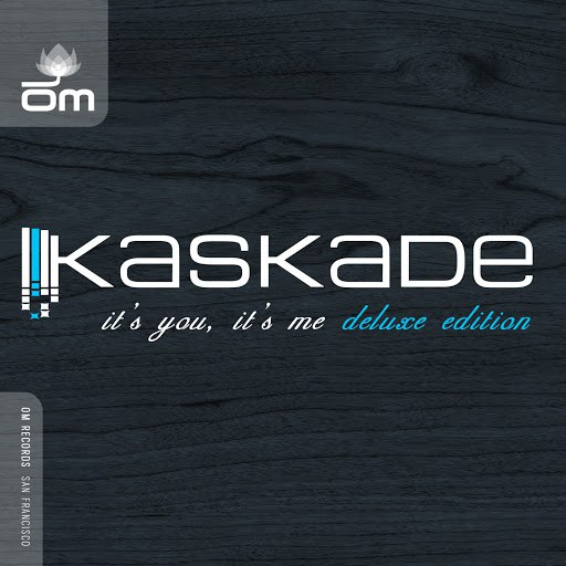 Kaskade альбом It's You, It's Me (Deluxe Edition)