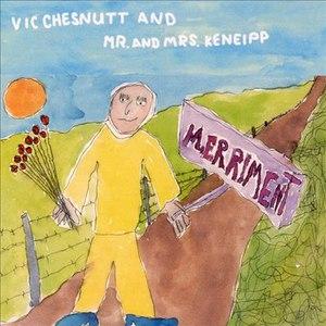 Vic Chesnutt альбом Merriment