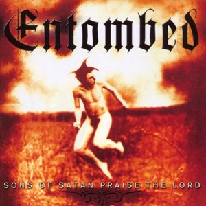 Entombed альбом Sons of Satan Praise the Lord