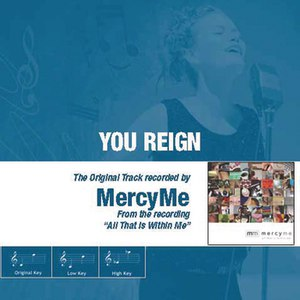 MercyMe альбом You Reign - The Original Accompaniment Track as Performed by MercyMe
