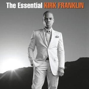 Kirk Franklin альбом The Essential Kirk Franklin