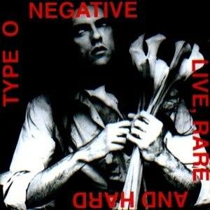 Type O Negative альбом Live, Rare and Hard