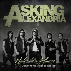 Asking Alexandria альбом Under The Influence: A Tribute To The Legends Of Hard Rock
