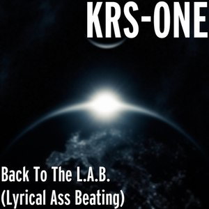 KRS-ONE альбом Back To The L.A.B. (Lyrical Ass Beating)
