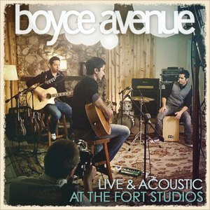 Boyce Avenue альбом Live & Acoustic At The Fort Studios