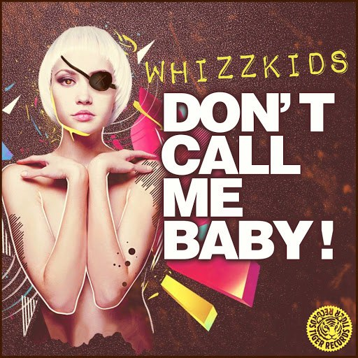Whizzkids альбом Don't Call Me Baby