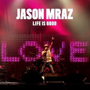 Jason Mraz альбом Life Is Good