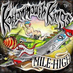 Kottonmouth Kings альбом Mile High