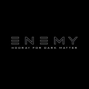 Enemy альбом Hooray For Dark Matter