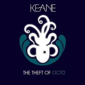 Keane альбом The Theft of Octo