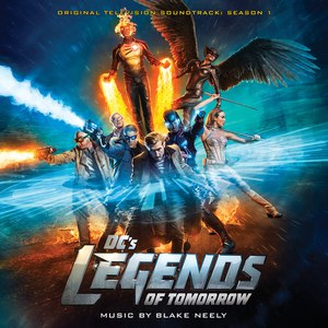 Blake Neely альбом DC's Legends of Tomorrow: Original Television Soundtrack Season 1