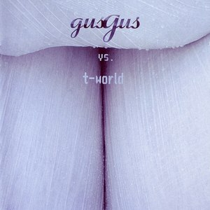 GusGus альбом Gus Gus vs. T-World